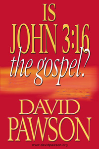 David Pawson – Is John 3:16 the Gospel?